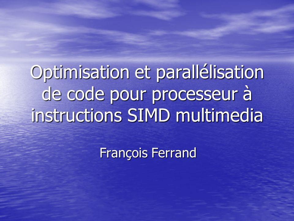 Optimisation et parallélisation de code pour processeur à instructions SIMD multimedia