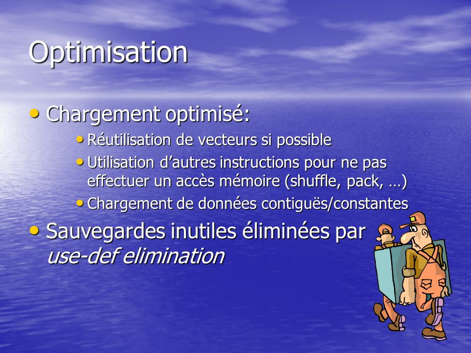Optimisation Chargement optimisé: