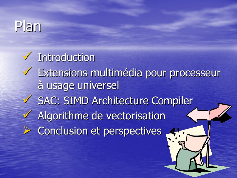 Plan Introduction. Extensions multimédia pour processeur à usage universel. SAC: SIMD Architecture Compiler.