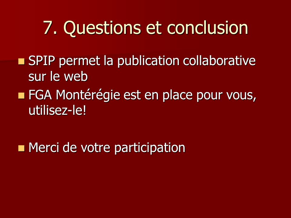 7. Questions et conclusion