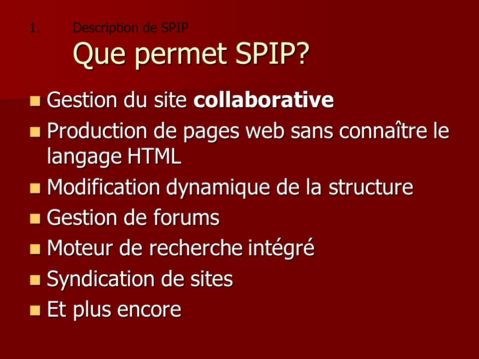 Description de SPIP Que permet SPIP