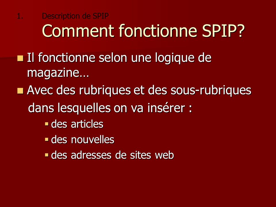 Description de SPIP Comment fonctionne SPIP