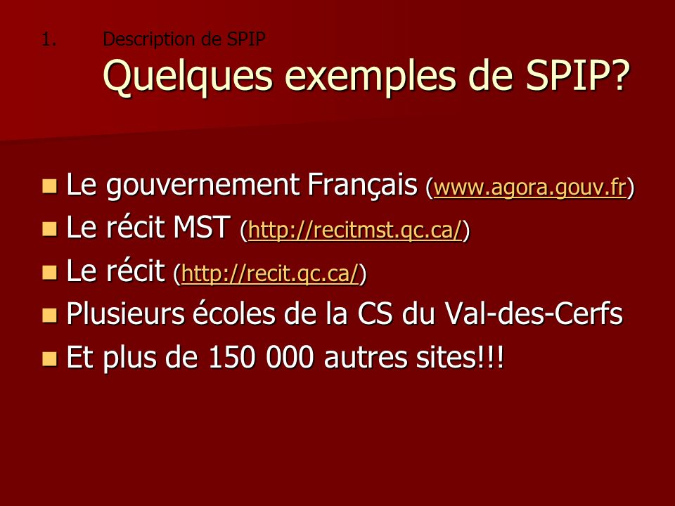 Description de SPIP Quelques exemples de SPIP