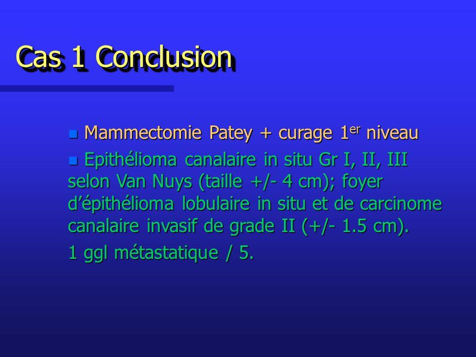 Cas 1 Conclusion Mammectomie Patey + curage 1er niveau