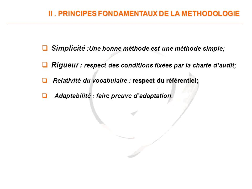 II . PRINCIPES FONDAMENTAUX DE LA METHODOLOGIE