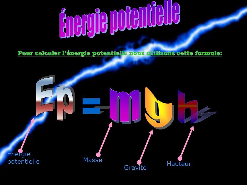 Pour calculer l'énergie potentielle nous utilisons cette formule: