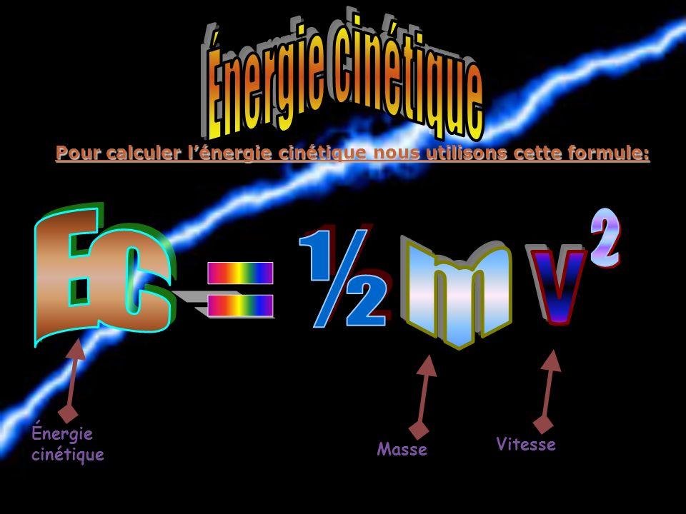 Pour calculer l'énergie cinétique nous utilisons cette formule: