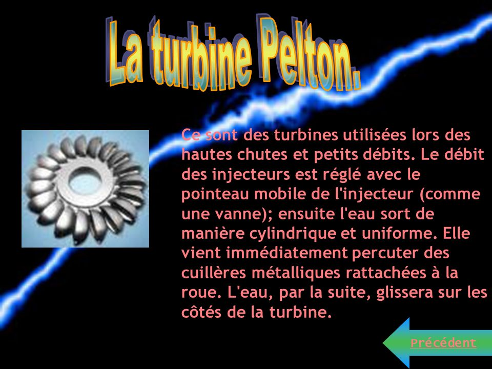 La turbine Pelton.