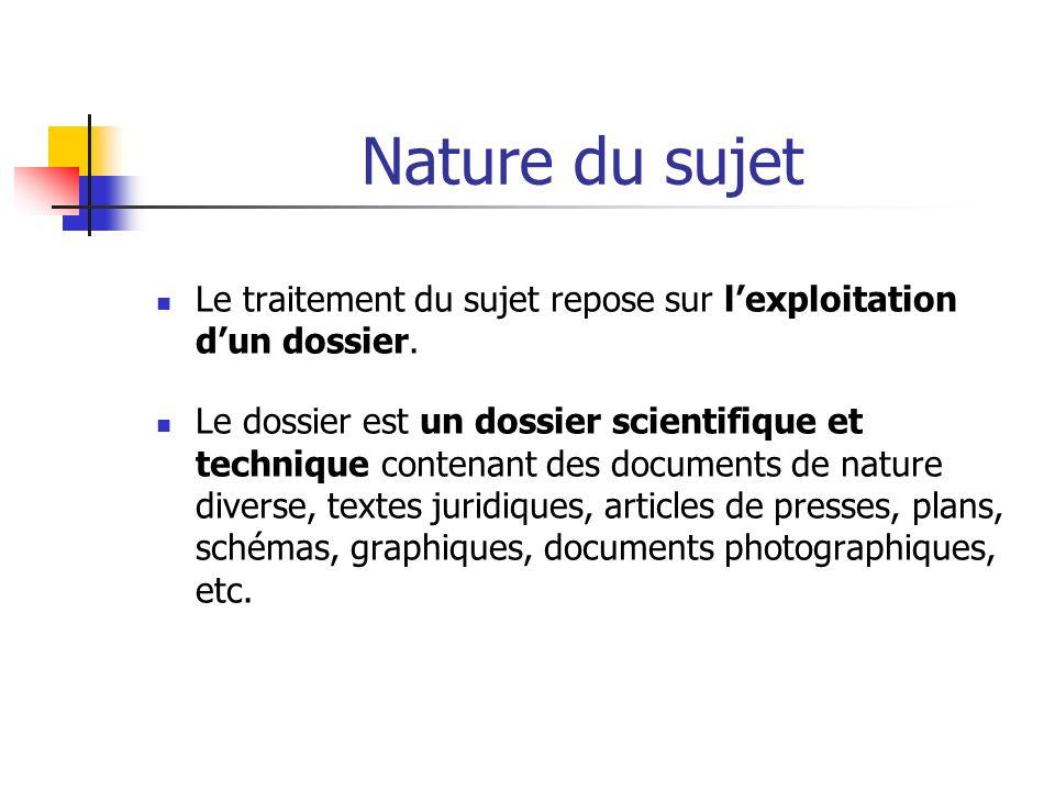Nature du sujet Le traitement du sujet repose sur l'exploitation d'un dossier.