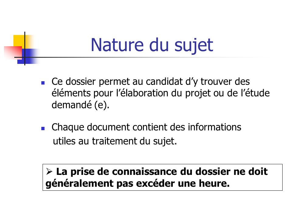 Nature du sujet Ce dossier permet au candidat d'y trouver des éléments pour l'élaboration du projet ou de l'étude demandé (e).