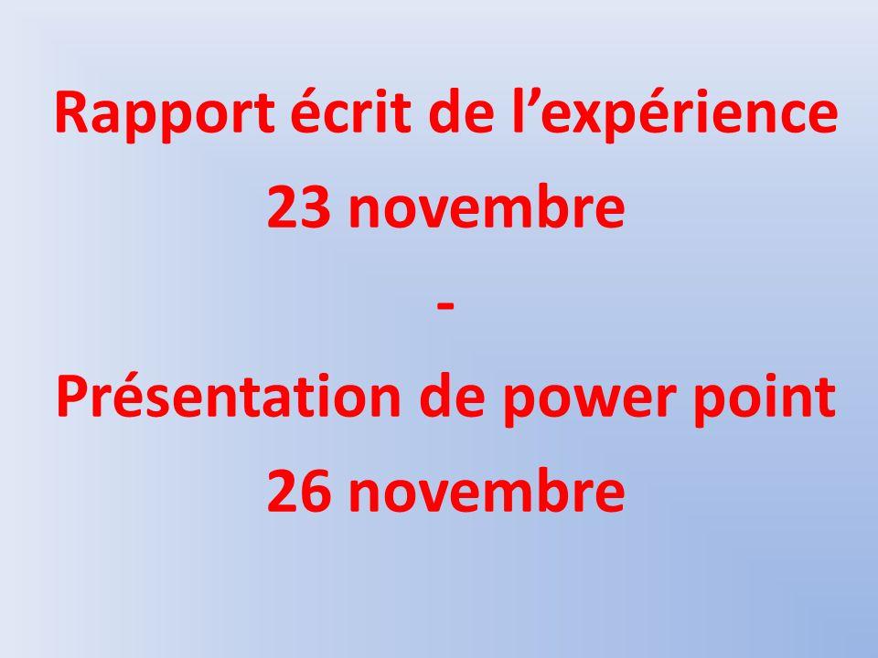 Rapport écrit de l'expérience 23 novembre - Présentation de power point 26 novembre
