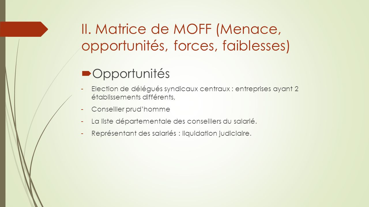 II. Matrice de MOFF (Menace, opportunités, forces, faiblesses)