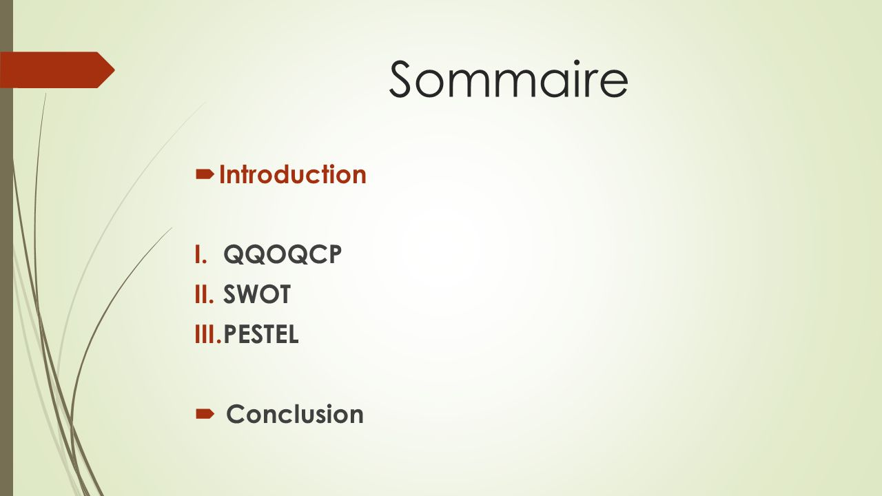 Sommaire Introduction QQOQCP SWOT PESTEL Conclusion