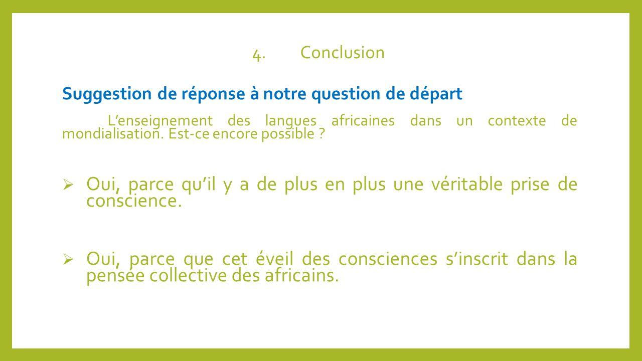 4. Conclusion Suggestion de réponse à notre question de départ.