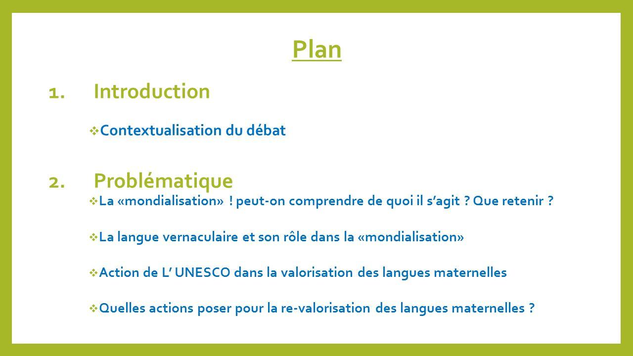 Plan 1. Introduction 2. Problématique Contextualisation du débat