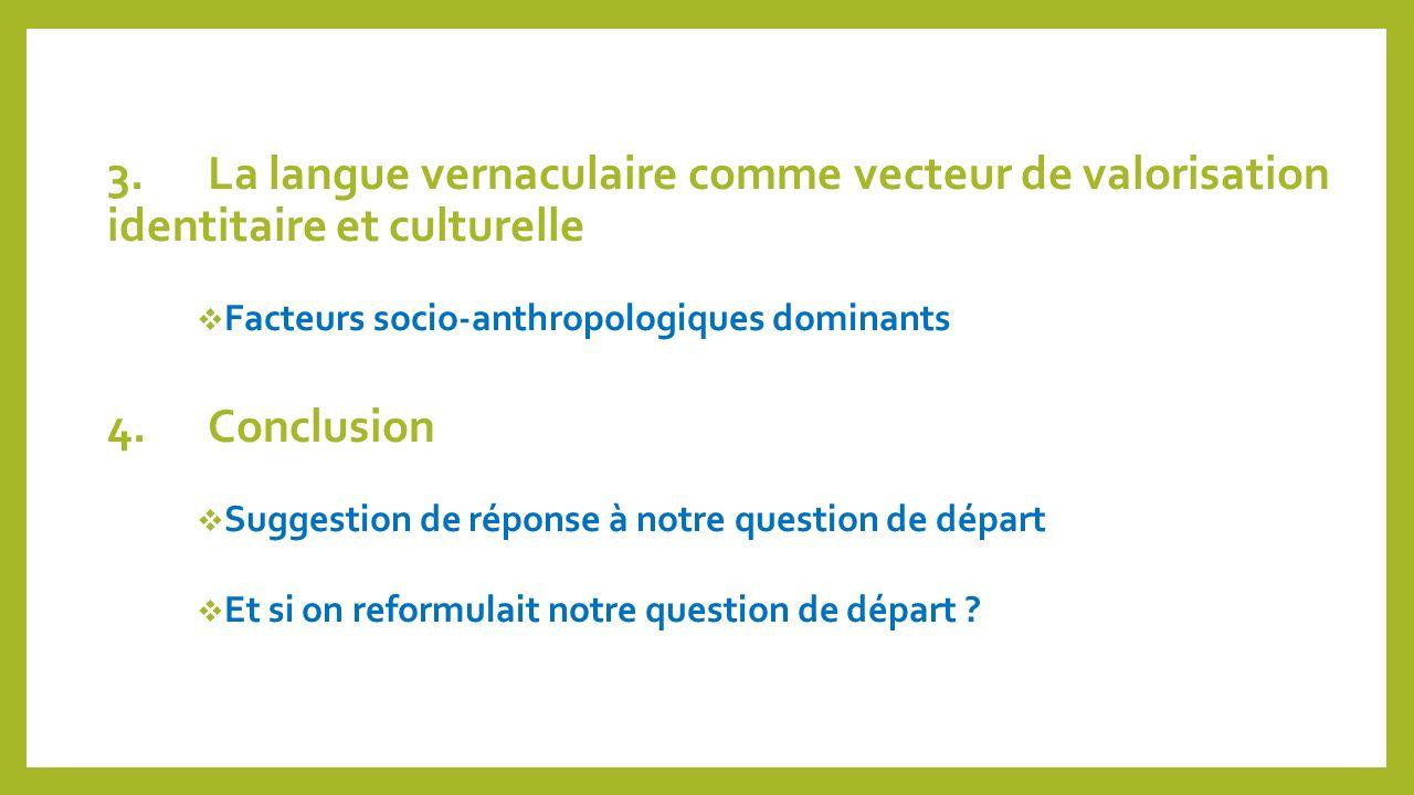 3. La langue vernaculaire comme vecteur de valorisation identitaire et culturelle