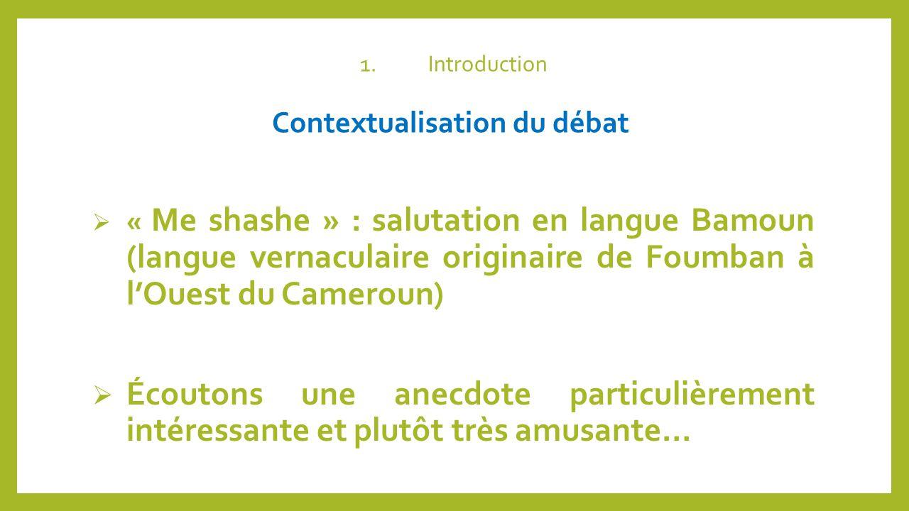 1. Introduction Contextualisation du débat