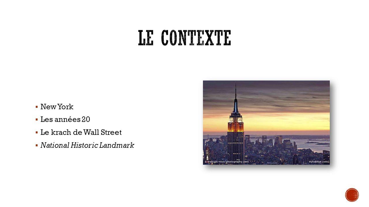 Le contexte New York Les années 20 Le krach de Wall Street