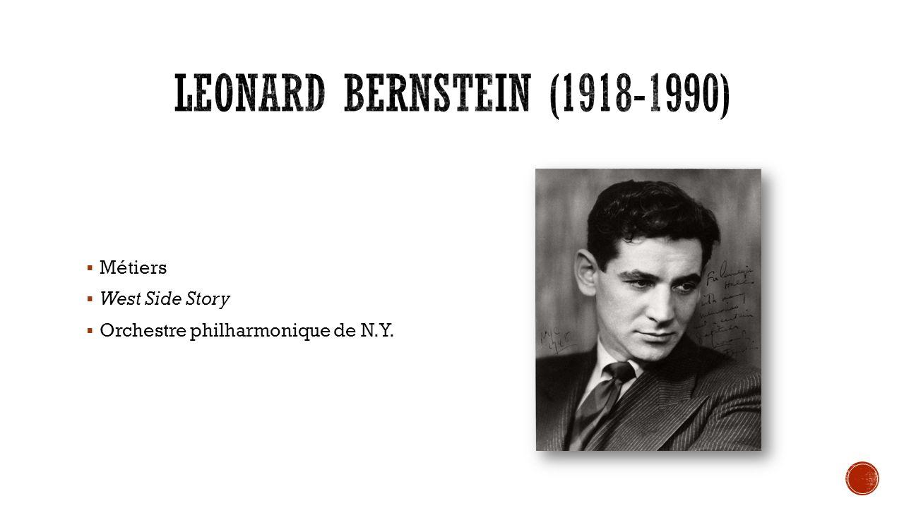 Leonard Bernstein (1918-1990) Métiers West Side Story