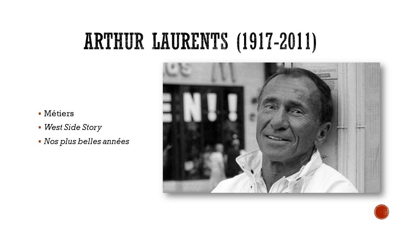 Arthur Laurents (1917-2011) Métiers West Side Story