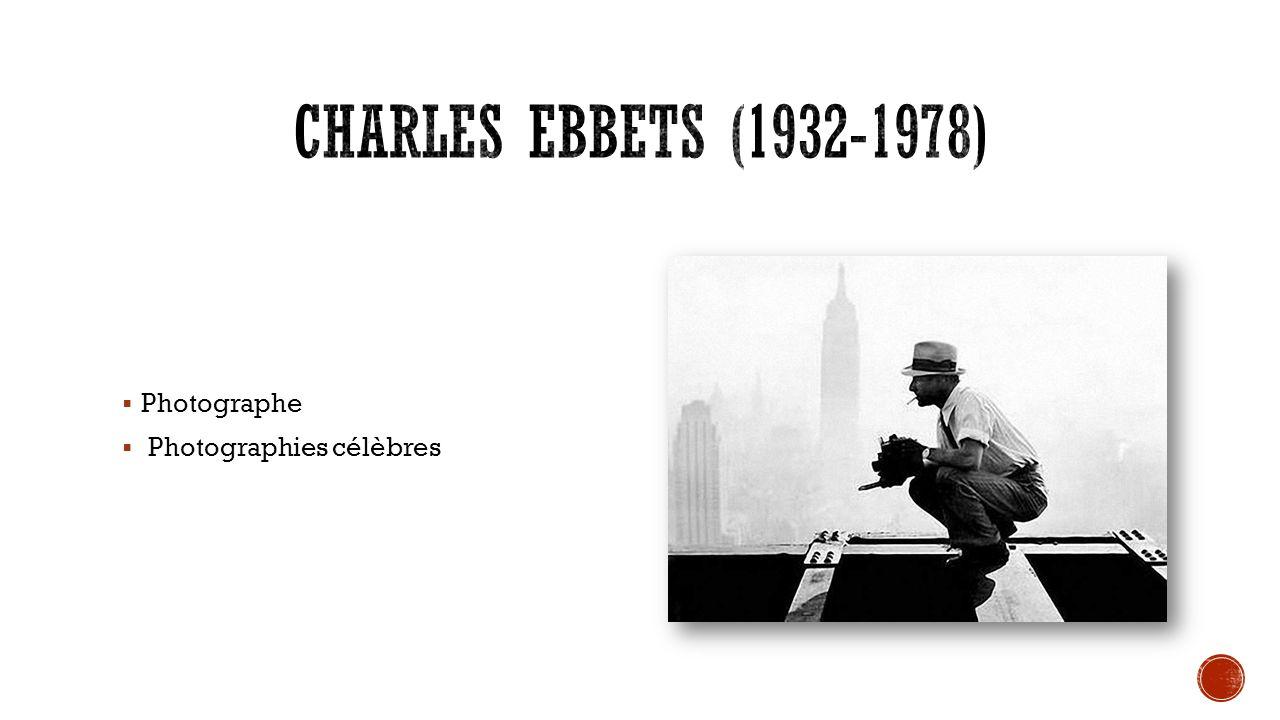 Charles Ebbets (1932-1978) Photographe Photographies célèbres