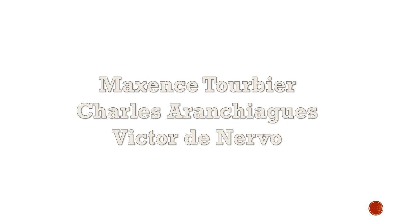 Maxence Tourbier Charles Aranchiagues Victor de Nervo