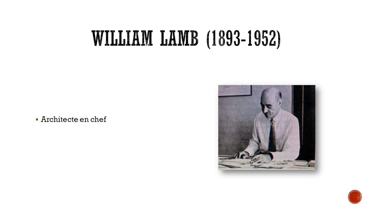 William Lamb (1893-1952) Architecte en chef