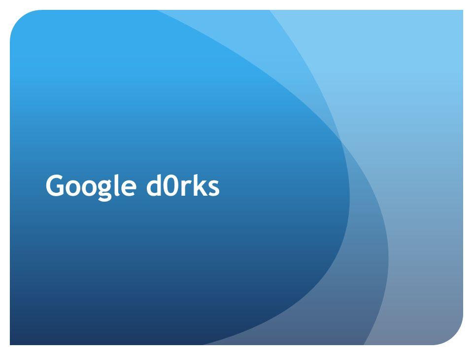 Google d0rks