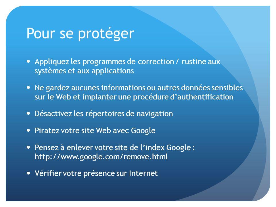 Pour se protéger Appliquez les programmes de correction / rustine aux systèmes et aux applications.