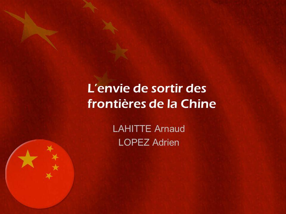 L'envie de sortir des frontières de la Chine