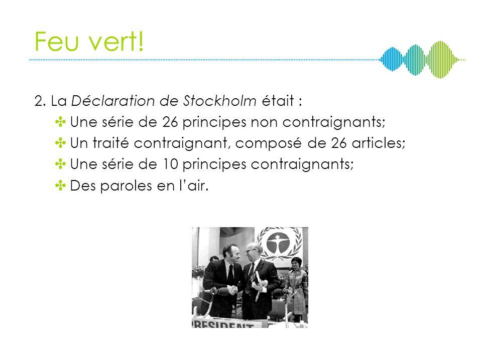 Feu vert! 2. La Déclaration de Stockholm était :