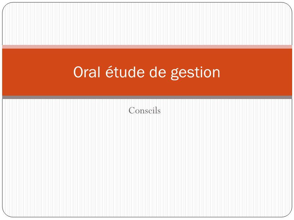 Oral étude de gestion Conseils
