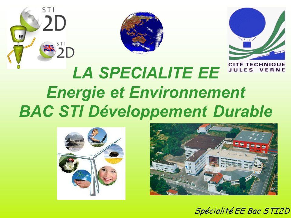 LA SPECIALITE EE Energie et Environnement BAC STI Développement Durable