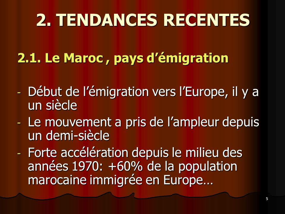 2. TENDANCES RECENTES 2.1. Le Maroc , pays d'émigration