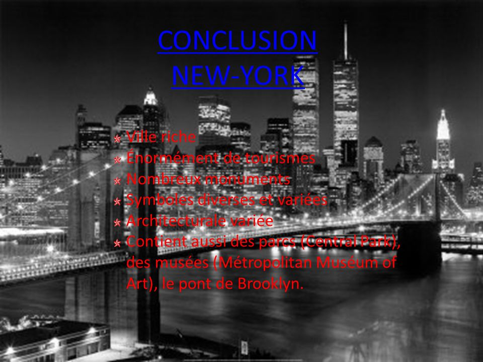 CONCLUSION NEW-YORK Ville riche Énormément de tourismes
