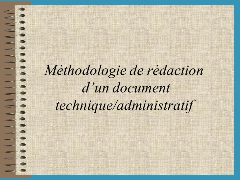 Méthodologie de rédaction d'un document technique/administratif