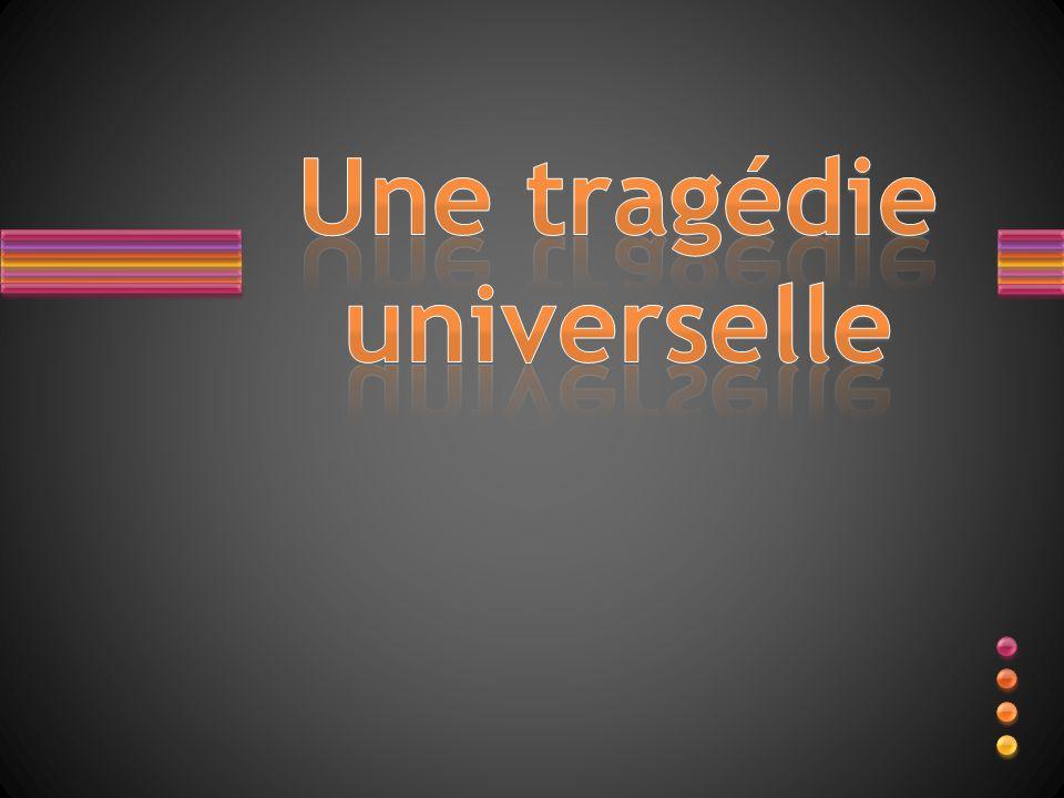 Une tragédie universelle