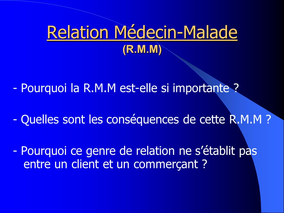 Relation Médecin-Malade (R.M.M)