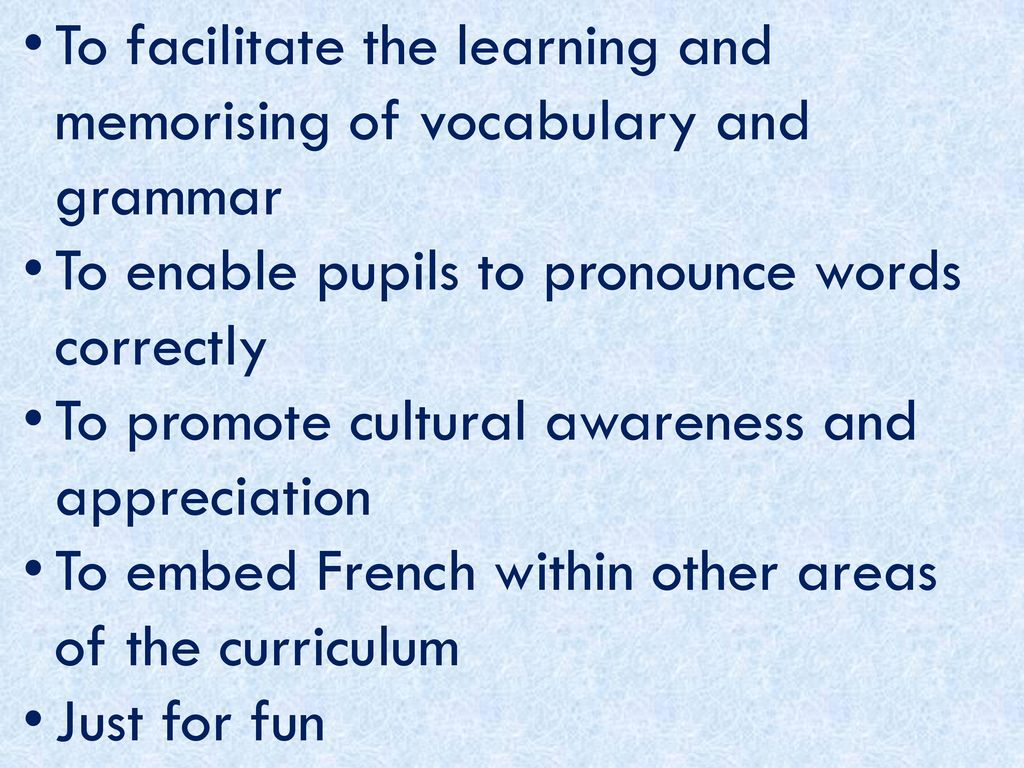 To facilitate the learning and memorising of vocabulary and grammar