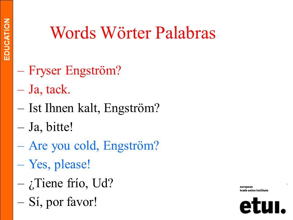 Words Wörter Palabras Fryser Engström Ja, tack.