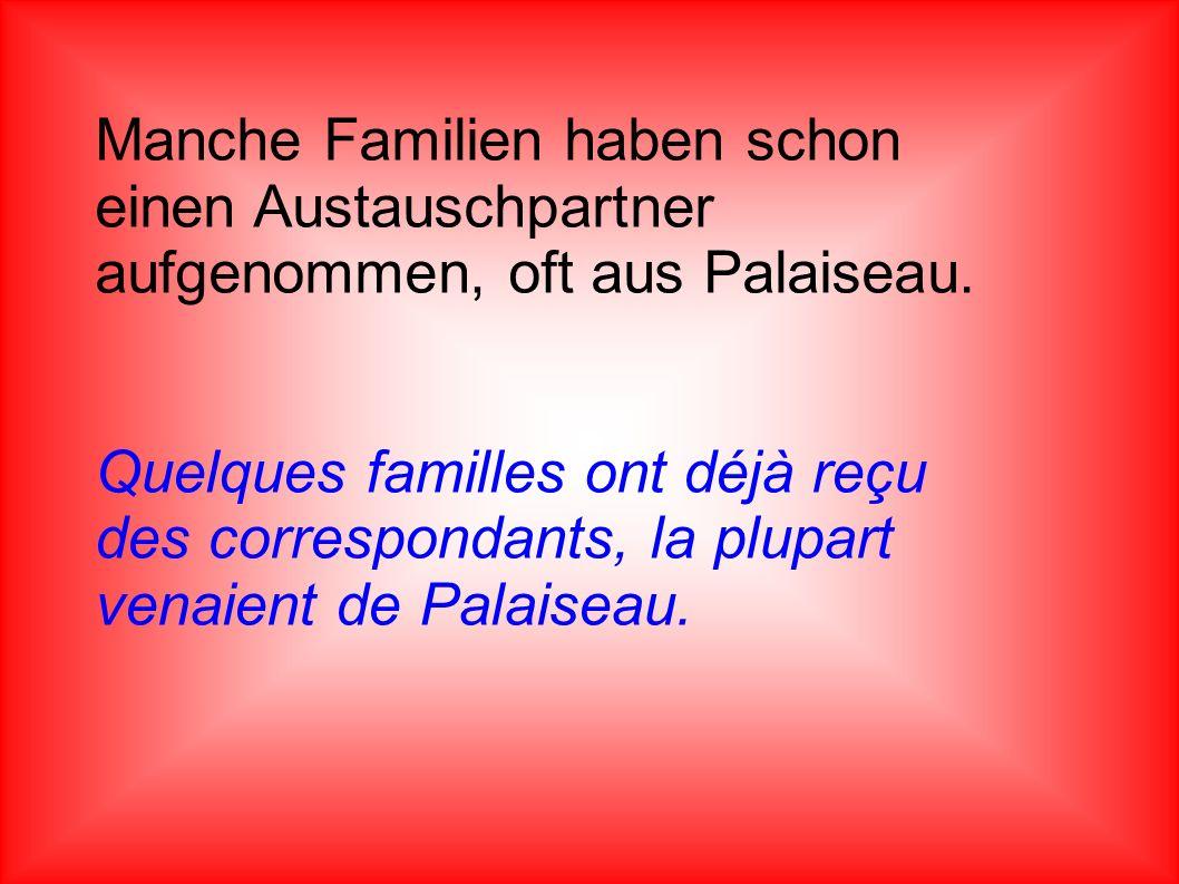 Manche Familien haben schon einen Austauschpartner aufgenommen, oft aus Palaiseau.