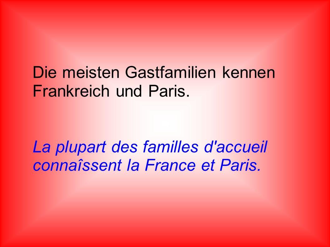 Die meisten Gastfamilien kennen Frankreich und Paris.