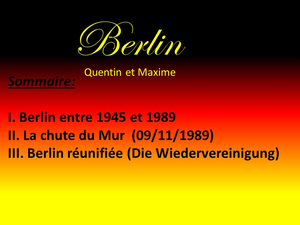 Berlin Sommaire: I. Berlin entre 1945 et 1989