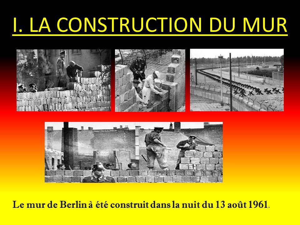 I. LA CONSTRUCTION DU MUR