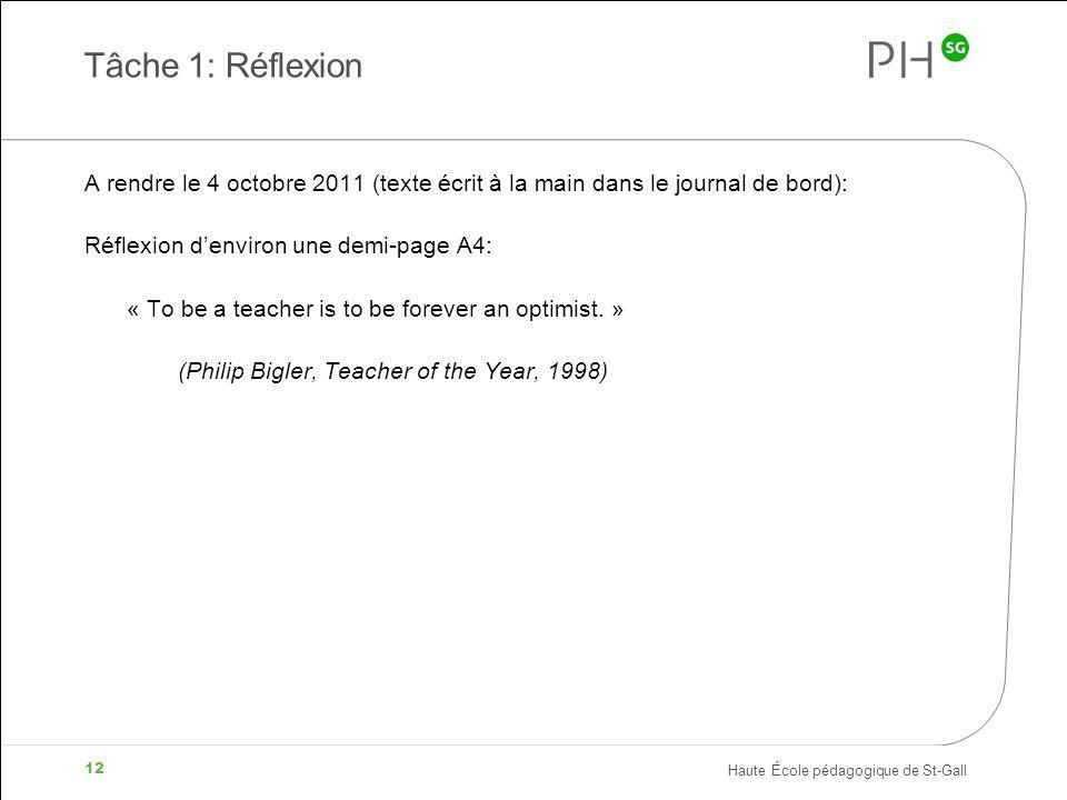 Tâche 1: Réflexion A rendre le 4 octobre 2011 (texte écrit à la main dans le journal de bord): Réflexion d'environ une demi-page A4: