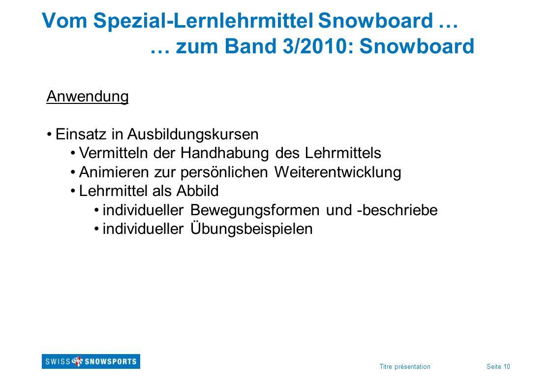 Vom Spezial-Lernlehrmittel Snowboard … … zum Band 3/2010: Snowboard