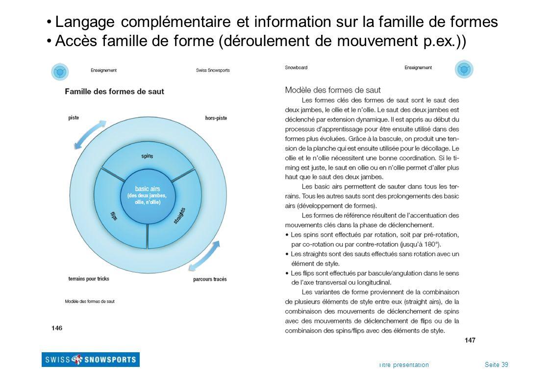 Langage complémentaire et information sur la famille de formes