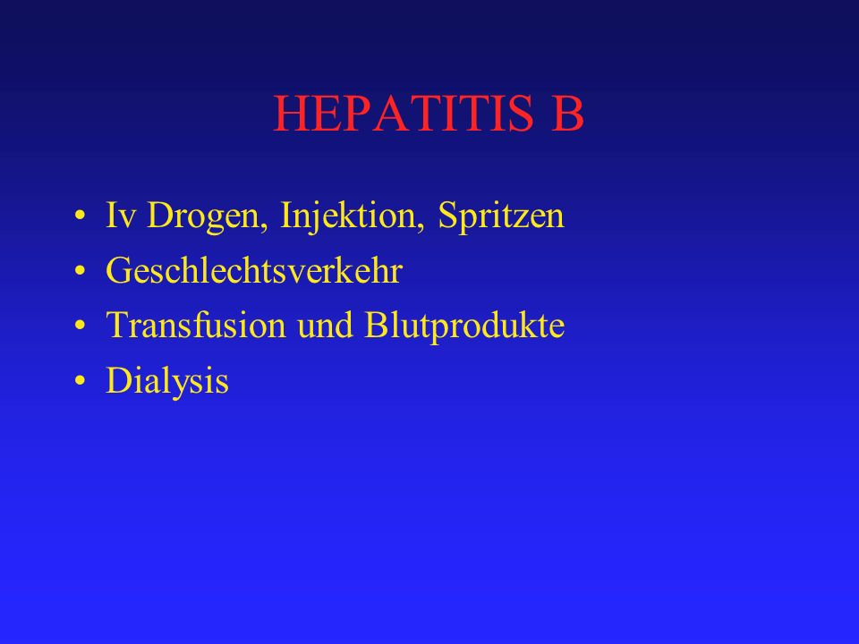 HEPATITIS B Iv Drogen, Injektion, Spritzen Geschlechtsverkehr