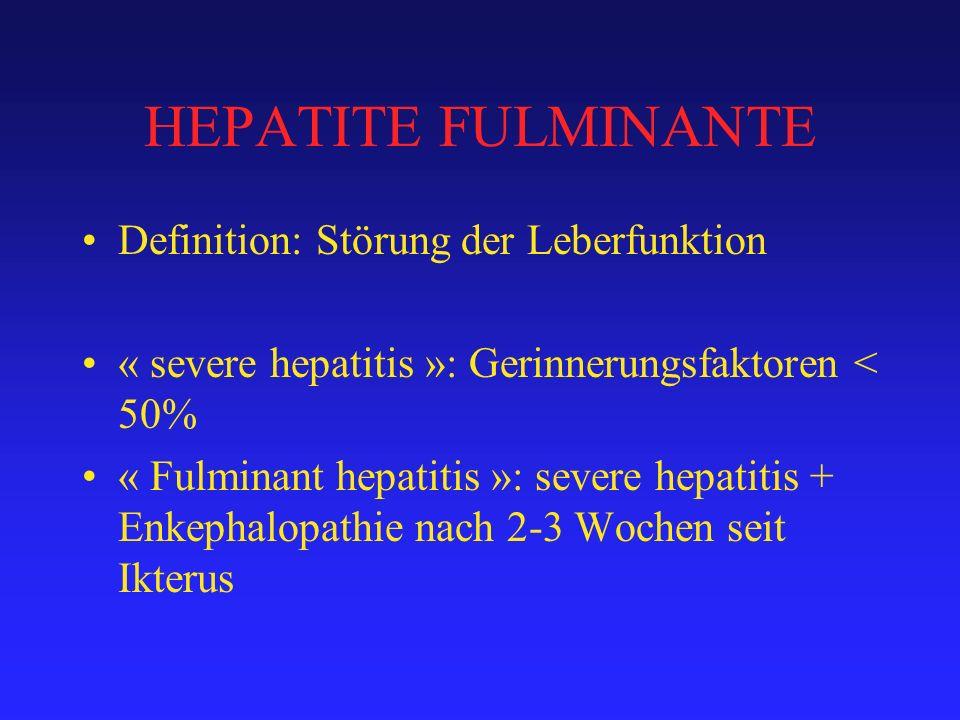 HEPATITE FULMINANTE Definition: Störung der Leberfunktion