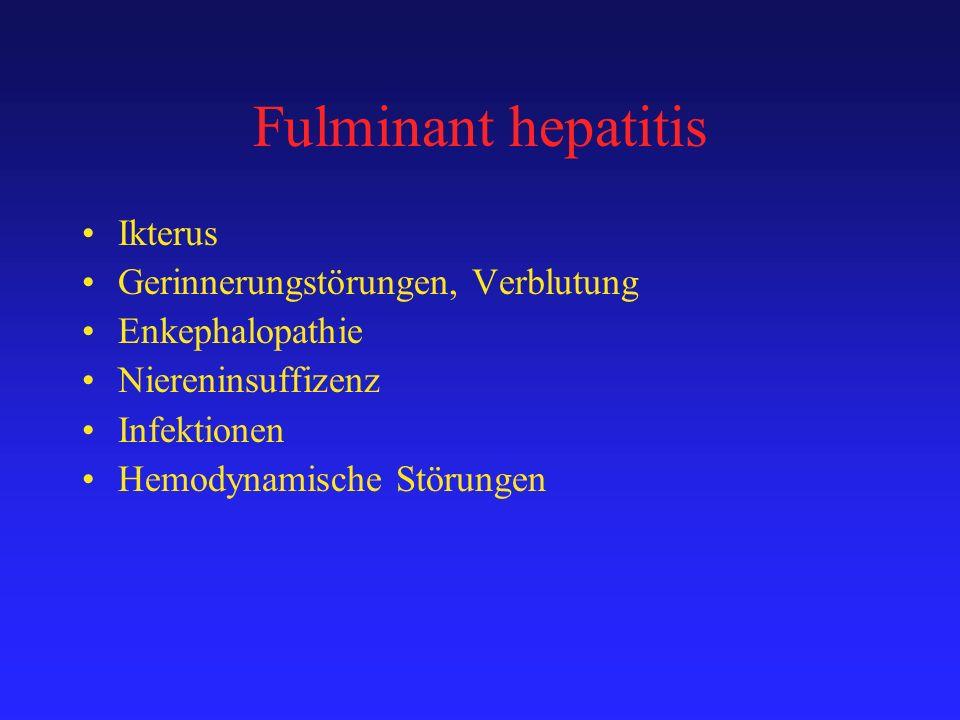Fulminant hepatitis Ikterus Gerinnerungstörungen, Verblutung